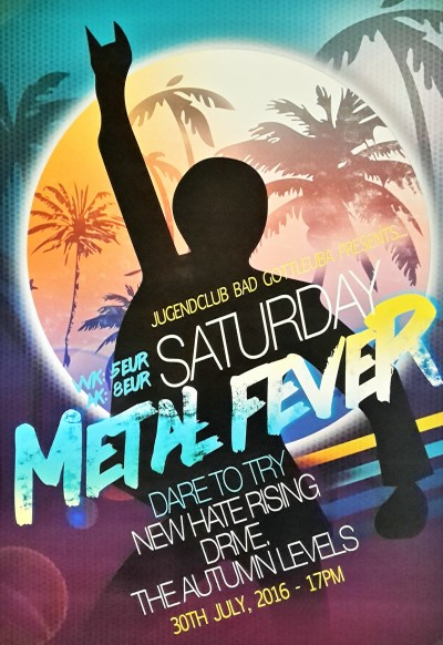 30.07.16 – Saturday Metal Fever – JC Bad Gottleuba